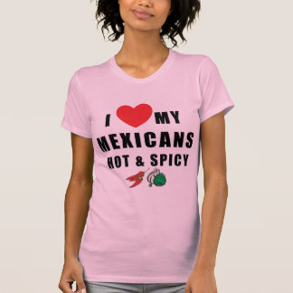 Jag älskar min hoade mexikaner & den kryddiga tee shirt