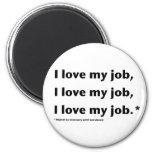 Jag älskar min Job* magnet Magneter
