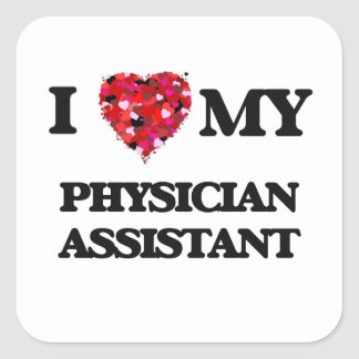 Jag älskar min läkareassistent fyrkantigt klistermärke