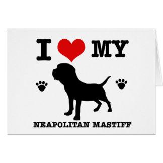 Jag älskar min Neapolitan mastiff Hälsningskort