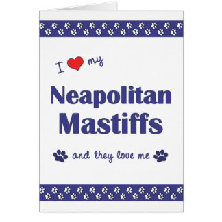 Jag älskar min Neapolitan Mastiffs (åtskilliga OBS Kort