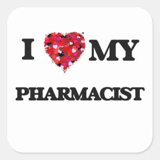 Jag älskar min Pharmacist Fyrkantigt Klistermärke