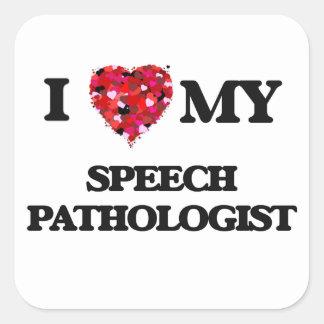 Jag älskar min talpatolog fyrkantigt klistermärke