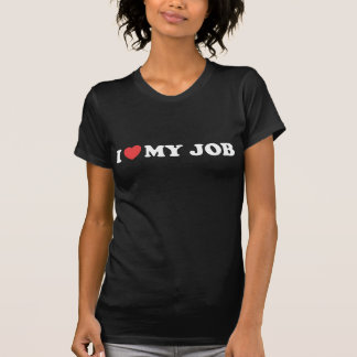 Jag älskar mitt jobb t shirts