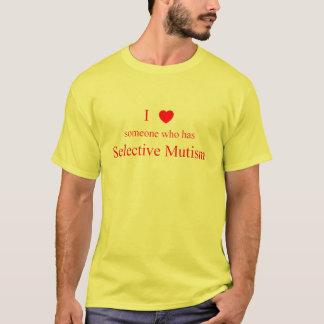 Jag älskar någon selektivt Mutism ljust Tee