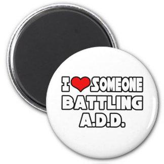 Jag älskar någon som slåss A.D.D Magneter För Kylskåp