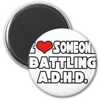 Jag älskar någon som slåss A.D.H.D Kylskåpmagneter