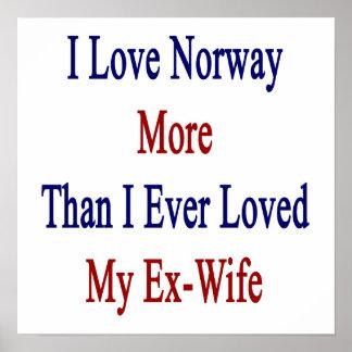 Jag älskar norge mer än jag älskade någonsin min affisch