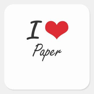 Jag älskar papper fyrkantigt klistermärke