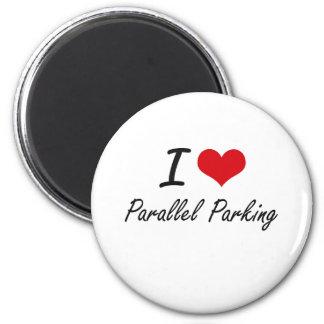 Jag älskar parallellt parkera magnet