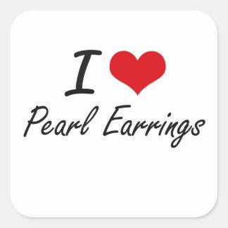 Jag älskar pärlemorfärg örhängen fyrkantigt klistermärke