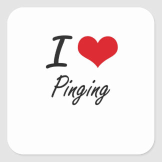 Jag älskar Pinging Fyrkantigt Klistermärke