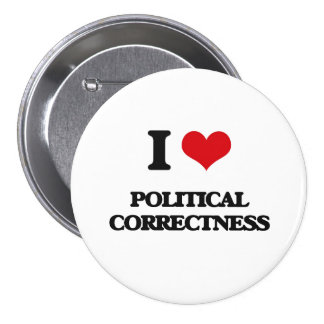 Jag älskar politisk riktighet knappar