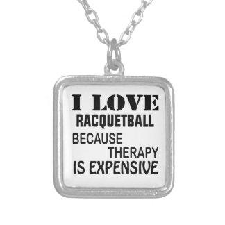Jag älskar Racquetball, därför att terapi är dyr Silverpläterat Halsband
