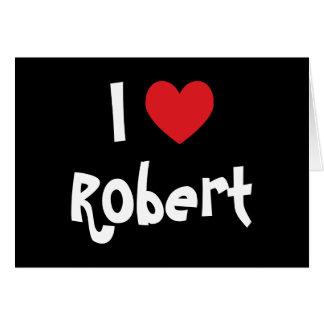 Jag älskar Robert Hälsningskort