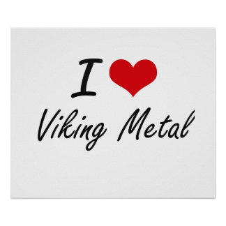 Jag älskar VIKING METALL Poster