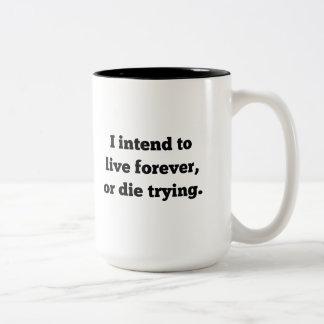 Jag ämnar bo för evigt eller dör pröva Två-Tonad mugg