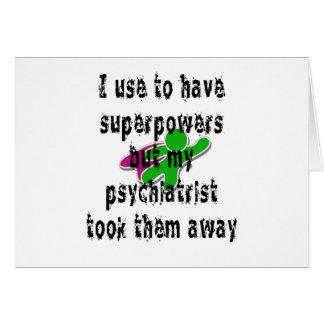 Jag använder för att ha superpowers hälsningskort