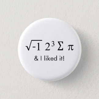 Jag åt någon paj, och jag gillade den! Math Mini Knapp Rund 3.2 Cm
