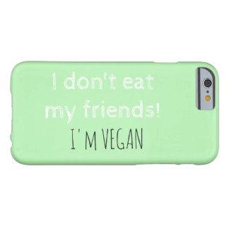 Jag äter inte min vänner. 'Fodral för VEGANiPhone Barely There iPhone 6 Skal