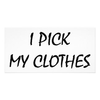 Jag åtminstone väljer upp min kläder foto kort