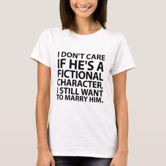 Jag att bry sig inte, om han är ett fictional t-shirt