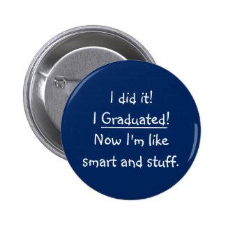 Jag avlade examen smart akademikert roligt standard knapp rund 5.7 cm