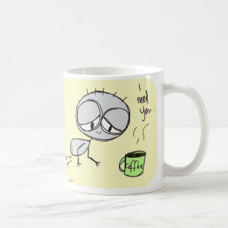 jag behöver dig - kaffekoppen kaffe kopp