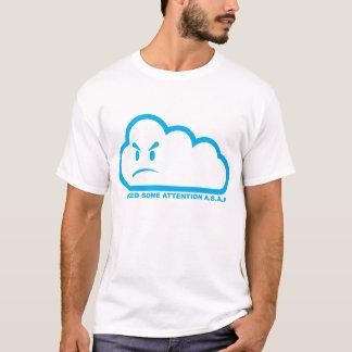 Jag behöver någon uppmärksamhet a.s.a.p. t shirt