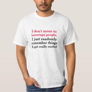 Jag betyder inte att avbryta t-shirts