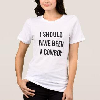 Jag bör ha varit en Cowboy T Shirts