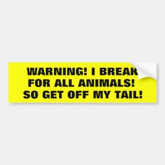 Jag bromsar för djur, så få av min svan! bildekal