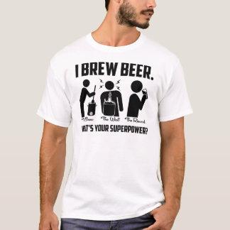 Jag bryggar öl. Är vad din Superpower? Tee Shirt