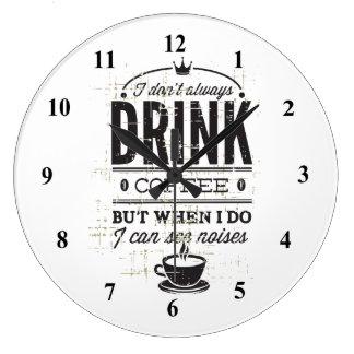 Jag dricker inte alltid kaffe… stor klocka