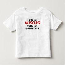Jag får min muskler från min gudfader t-shirts