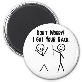 Jag fick din baksida! magnet