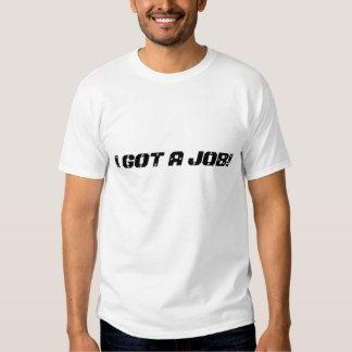 JAG FICK ETT JOBB! TEE SHIRT