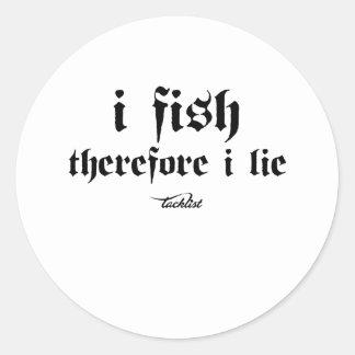 Jag fiskar, därför ljuger jag runt klistermärke