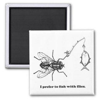 Jag föredrar att fiska med flugor magnet