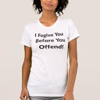 Jag förlåter dig, för du kränker (svartbrev) tee shirts