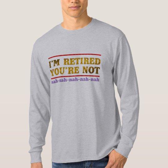 jag förmiddagen avgick dig är inte pensionrolig t-shirts
