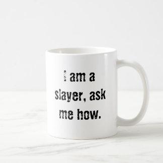 Jag förmiddagen en slayer, frågar mig hur kaffemugg