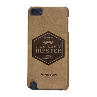 Jag förmiddagen inte en Hipster 100% garanterade r iPod Touch 5G Fodral