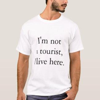 Jag förmiddagen inte en turist, mig bor här t shirt