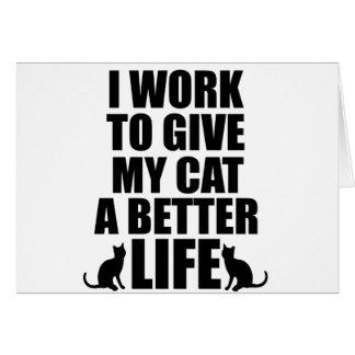jag fungerar för att ge min katt en bättre hälsningskort