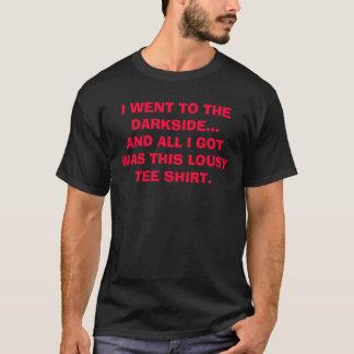 JAG GICK TILL DARKSIDEN…, OCH ALLT I-HAR VAR TEE SHIRTS