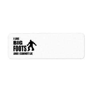 Jag gillar Bigfoots, och jag kan inte ljuga Returadress Etikett
