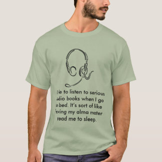 Jag gillar för att lyssna till allvarlig audio bo… t shirt
