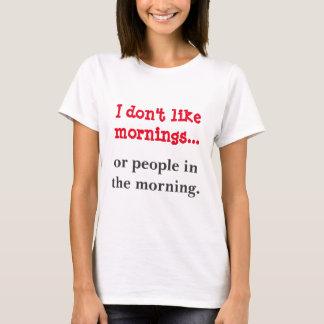 Jag gillar inte morgnar tee