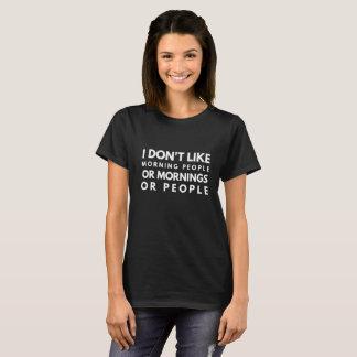 Jag gillar inte moring folk eller morgnar eller t shirts